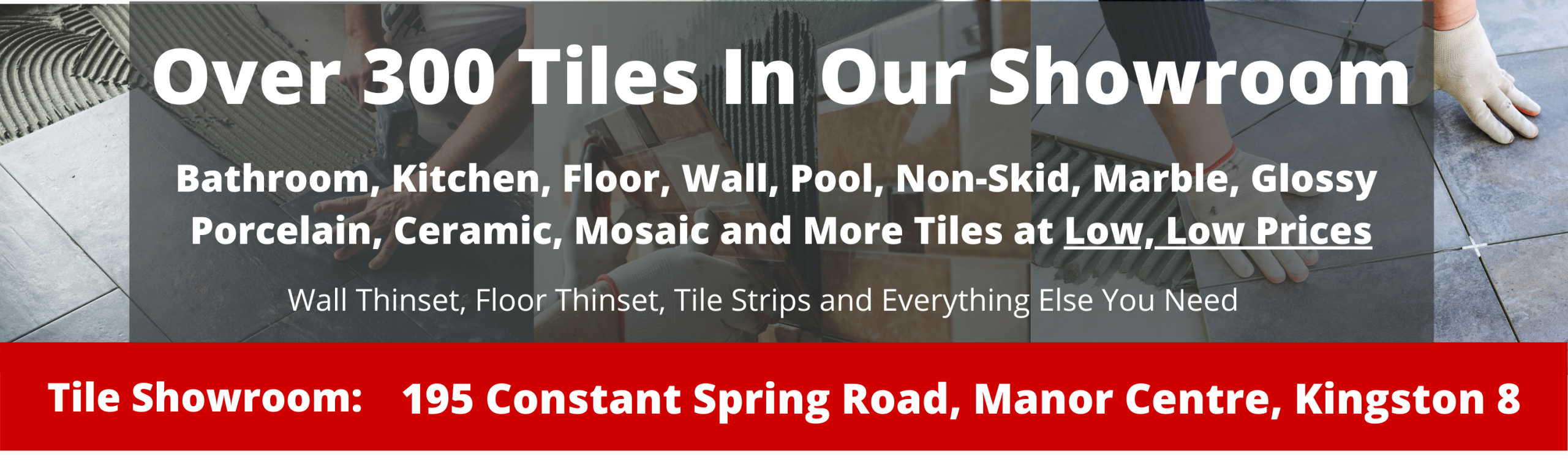 Bathroom Tiles, Kitchen Tiles, Wall, Pool, Floor, Non-Skid, Ceramic, Mosaic, Glossy and More Tiles available in our Tile Showroom at 195 Constant Spring Road, Kingston 8
